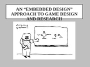 2. Embedded Design Approach to Game Design and Research