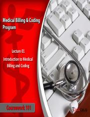 CW 101 - Lecture 01-  Introduction to Medical Billing & Coding