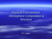 EVPP 110 Lecture - Physical Environment - Atmosphere Composition and Structure - Student - Fall 2010