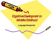Chapter 12-Cognitive Develop Middle Childhood PartIII