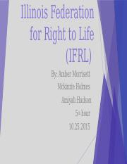 Illinois Federation for Right to Life (IFRL.pptx