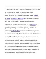 The modern practice of pathology is divided into a number of subdisciplines within the discrete but