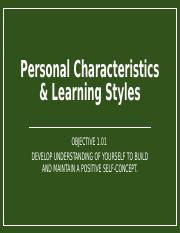 Objective 1.01 Part B & C (Personal Characteristics & Learning Styles)