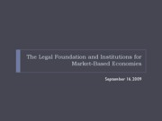 Week 3_The Legal Foundation and Institutions for Market-Based Economies