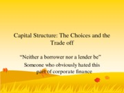 Capital Structure-The Choices and the Trade off (Presentation)