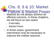 ECN 203 Chs8,9 & 10 Market Failure & Power(1) (1)