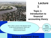 Lecture 1 (Topic 1 - Introduction to Financial Accounting Theory) - PRESENTATION - FEBRUARY 2015