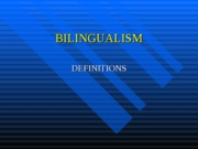 BILINGUALISM.defintions