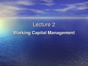 Lecture2 - working capital management