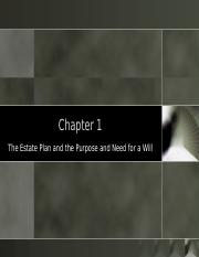 Chapter 1 - Estate Plan and Purpose for a Will.ppt