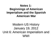 Unit 6 2012 Notes 1-Imp and SpAmer War