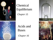 Chapter 15 and Chapter 16 - Equilibrium and Acid-Base Equilibrium
