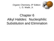 Chapter 6 - Alkyl Halides- Nucleophilic Substitution and Elimination