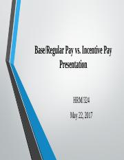 Final Draft Base-Regular Pay vs. Incentive Pay Presentation.pptx