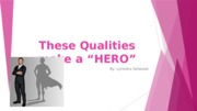 These Qualities make a Hero SPEECH