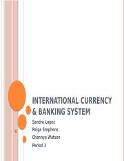 International Currency & Banking System.pptx