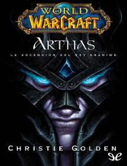 Arthas_ La ascension del Rey Ex - Christie Golden.pdf