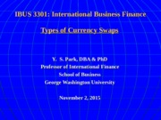 IBUS 3301 11-2-15 Currency Swap Types