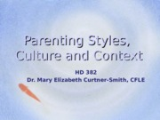Parenting%20Styles%2c%20Culture%20and%20Context-2.ppt