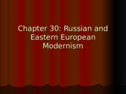 Chapter 30 Russian and Eastern European Modernism [Exam 4]
