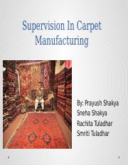 SUPERVISION IN CARPET MAUFACTURING.pptx