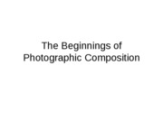 The Beginnings of Photographic Composition