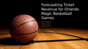 Forecasting Ticket Revenue for Orlando Magic - Copy