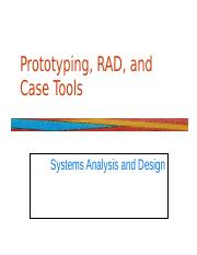 Casetools Ssad Pptx Prototyping Rad And Case Tools Systems Analysis And Design Major Topics U2022 U2022 U2022 Prototyping Rapid Application Development Rad Course Hero