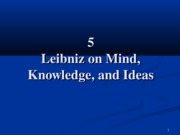 5 Leibniz on Mind Knowledge and Ideas