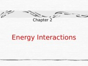 chapter2 - Energy Interactions