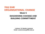 7012 Week 5 Diagnosing Change & Building Commitment