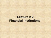 The Economics of Canadian Financial Institutions Second Lecture