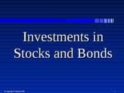 Investmenst in Stocks and Bonds