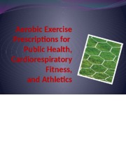 Aerobic Exercise and Prescription (4).pptx