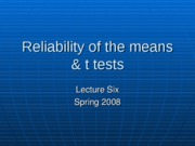 Lecture 6 - reliability of the mean and T tests