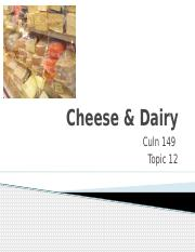 Culn 149 Topic 12 Cheese & Dairy