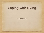 CH. 6: Coping with dying