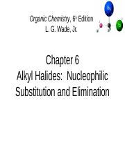 CH. 6 Alkyl Halides, Substitutions and Eliminations