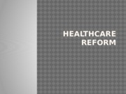 Lecture 3 - Healthcare Reform