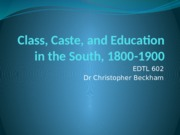 Class, Caste, and Education in the South--and Washington and Dubois (1)