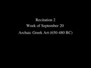 02+Recitation+-+Archaic+Greek+Art
