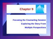 Chapter 9 - Focusing the Counseling Session