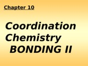 Lect26 Chap 10 coordination chem bonding 2 no answers(1)