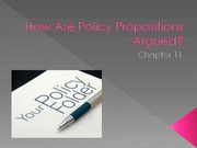 Chapter 11 How Are Policy Propositions Argued Student Version