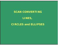 Scan Conversion (Line_circle_ellipse).pdf