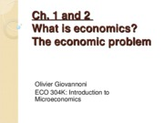 Ch 1-2 - What is Economics, The Economic Problem