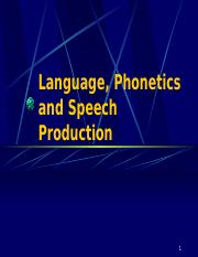 1 Language, Phonetics and Speech Production.ppt