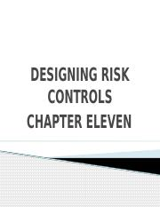 11. DESIGNING RISK CONTROLS -Chapter11.pptx
