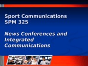Lecture 11 News Conferences & Integrated Communications