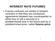 Lecture _6 - Interest Rate Derivatives_Futures and Options